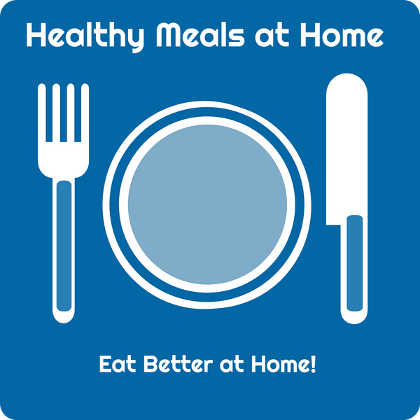 Prepare Healthy Meals at Home!