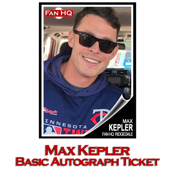 Max Kepler Basic Autograph Ticket