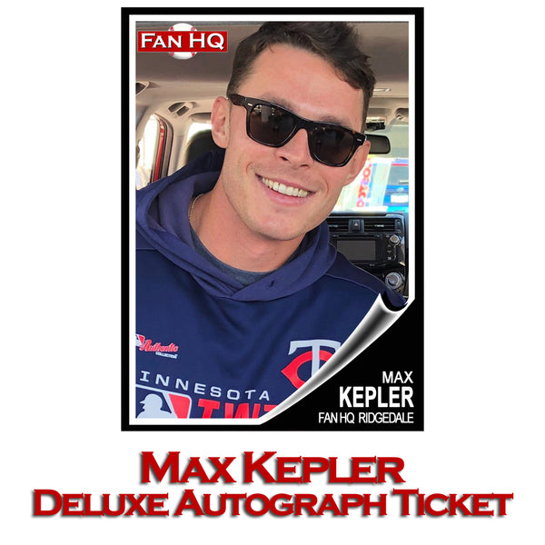 Max Kepler Deluxe Autograph Ticket