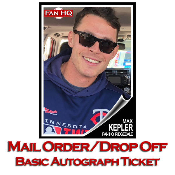 Max Kepler Basic Autograph Mail-In/Drop-Off (Your Item)