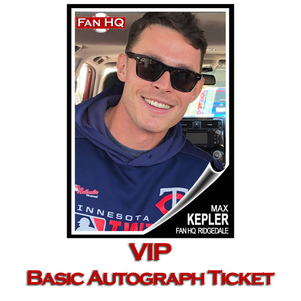Max Kepler VIP Basic Autograph Ticket
