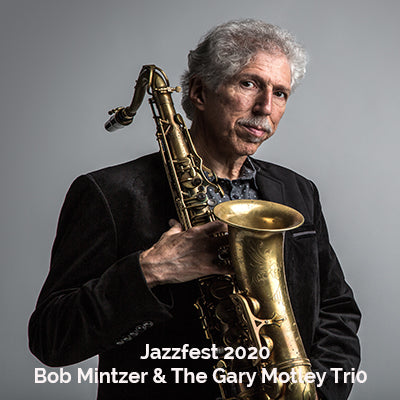 """JazzFest 2020, Bob Mintzer and the Gary Motley Trio"""