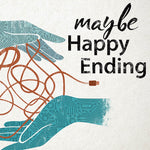 """Maybe Happy Ending"""