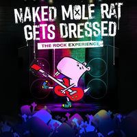 """Naked Mole Rat Gets Dressed: The Rock Experience """