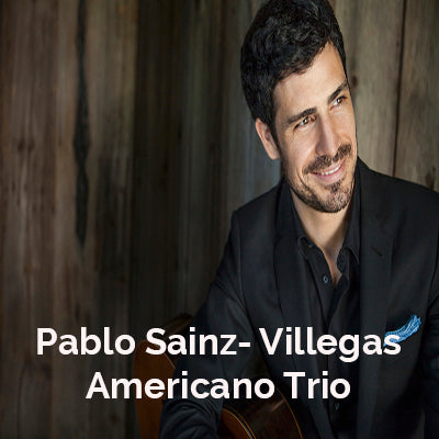 Pablo Sainz Villegos and The Americano Trio
