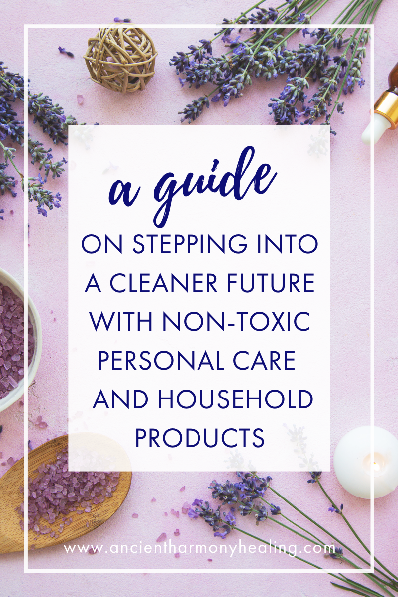 A Guide on Stepping into a Cleaner Future with Non-Toxic Personal Care & Household Products