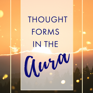 Thought Forms In The Aura