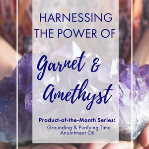 Harnessing the Power of Garnet and Amethyst