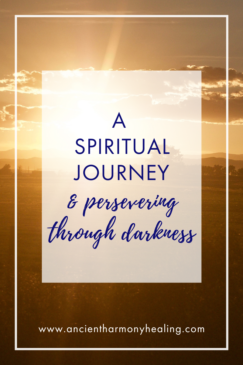 A Spiritual Journey and Persevering Through Darkness