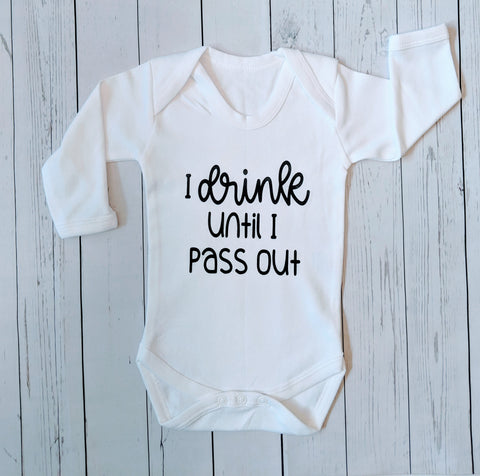 """I drink until I pass out"" babygrow"