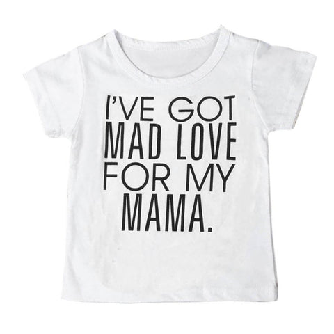 """I've Got mad Love for My Mama"" T-shirt"