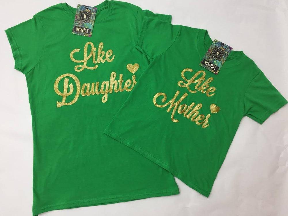 Green Like Mother Like Daughter Matching Tee's