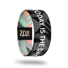 ZOX STRAP Today is the Day