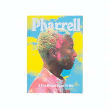 Load image into Gallery viewer, Pharrell: A Fish Doesn't Know it's Wet