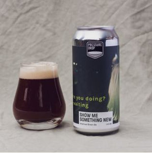 Pressure Drop - Show Me Something New - American Brown Ale - 440ml - 4.6%