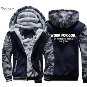 Work For God The Retirement Benefits Are Great Hoodie Men Letters Print Hooded Sweatshirt Coat Winter Thick Fleece Warm Jacket