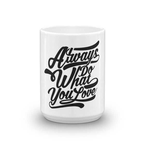 Always Do What You Love Mug