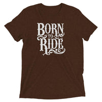Inspirational-Born To Ride T-Shirt-Brown Triblend-XS-StolenCompany