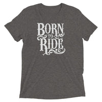 Inspirational-Born To Ride T-Shirt-Grey Triblend-XS-StolenCompany