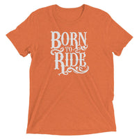 Inspirational-Born To Ride T-Shirt-Orange Triblend-XS-StolenCompany