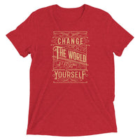Inspirational-Change The World Yourself T-Shirt-Red Triblend-XS-StolenCompany