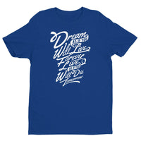 Inspirational-Dream, Live, Die T-shirt-Royal Blue-XS-StolenCompany