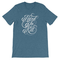 Inspirational-Hard To Kill T-Shirt-Heather Deep Teal-S-StolenCompany