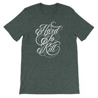 Inspirational-Hard To Kill T-Shirt-Heather Forest-S-StolenCompany