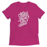 Inspirational-Haters Make Me Famous T-Shirt-Berry Triblend-XS-StolenCompany