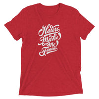 Inspirational-Haters Make Me Famous T-Shirt-Red Triblend-XS-StolenCompany