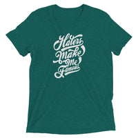 Inspirational-Haters Make Me Famous T-Shirt-Teal Triblend-XS-StolenCompany