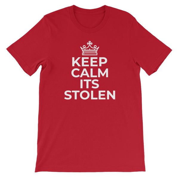 Inspirational-Keep Calm Its Stolen T-Shirt-Red-S-StolenCompany
