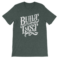 Inspirational-Men's Built To Last T-Shirt-Heather Forest-S-StolenCompany