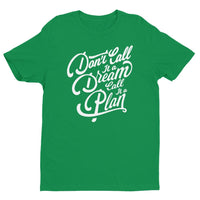 Inspirational-Men's Don't Call It A Dream Call It A Plan T-shirt-Kelly Green-XS-StolenCompany