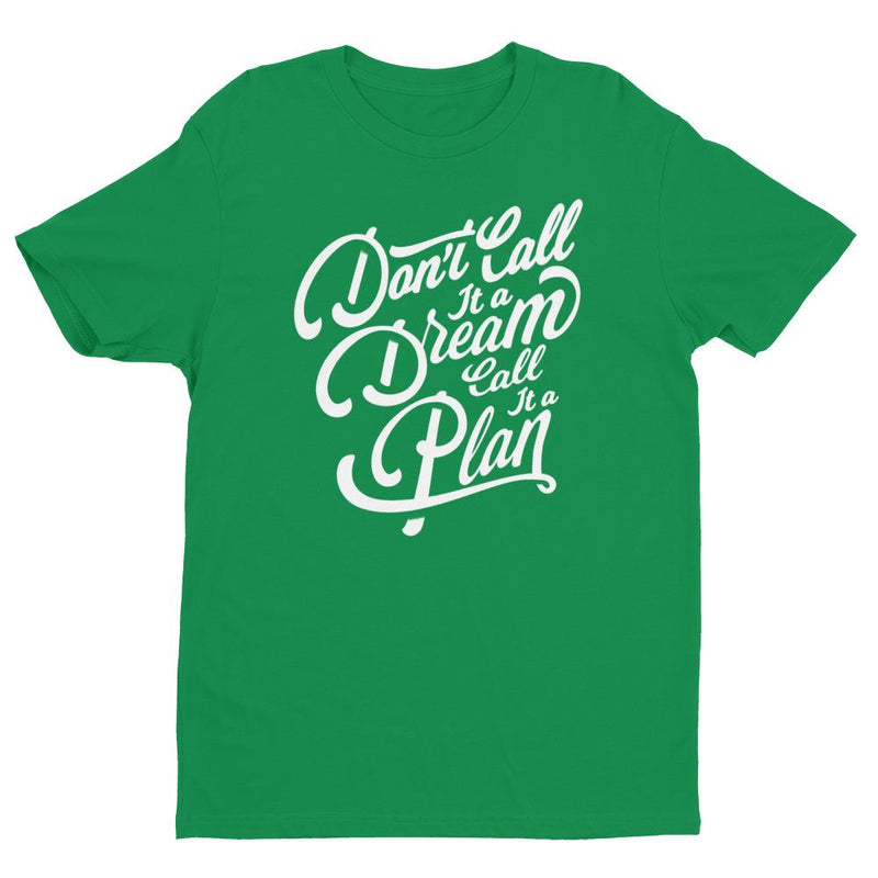 products/mens-dont-call-it-a-dream-call-it-a-plan-t-shirt-kelly-green-xs-4.jpg