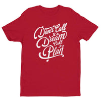 Inspirational-Men's Don't Call It A Dream Call It A Plan T-shirt-Red-XS-StolenCompany
