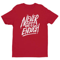 Inspirational-Men's Never Get Enough T-shirt-Red-XS-StolenCompany