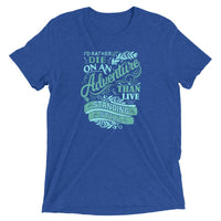 Inspirational-On An Adventure T-Shirt-True Royal Triblend-XS-StolenCompany