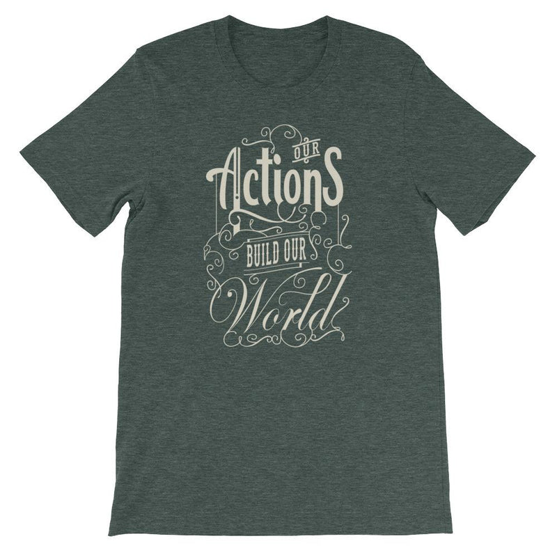 products/our-actions-build-our-world-t-shirt-heather-forest-s-3.jpg