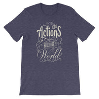 Inspirational-Our Actions Build our World T-Shirt-Heather Midnight Navy-XS-StolenCompany