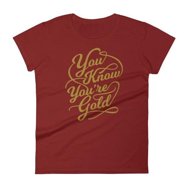 Inspirational-Women's You Know You're Gold T-Shirt-Independence Red-S-StolenCompany