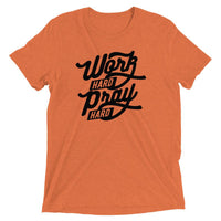 Inspirational-Work Hard Pray Hard T-Shirt-Orange Triblend-XS-StolenCompany