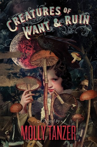 Book Review: CREATURES OF WANT & RUIN by Molly Tanzer