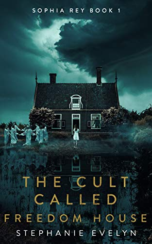 Matt's Review of THE CULT CALLED FREEDOM HOUSE by Stephanie Evelyn