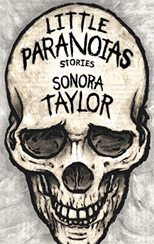 Cassie's Review of LITTLE PARANOIAS by Sonora Taylor