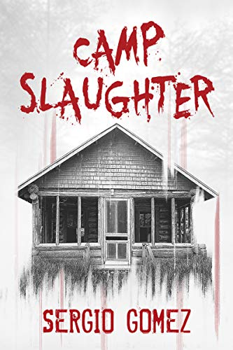 Sadie & John's Side By Side Review of CAMP SLAUGHTER by Sergio Gomez