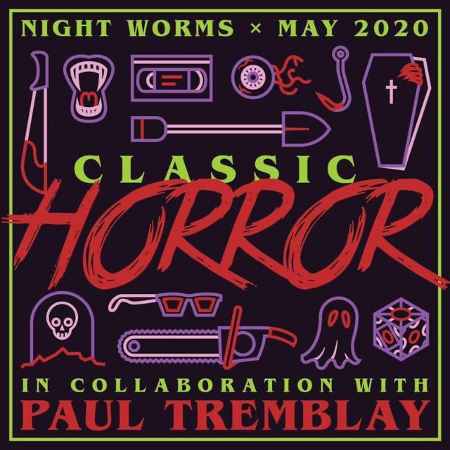 "May 2020 Night Worms Package, ""Classic Horror with Paul Tremblay"" : Movie Recommendations"