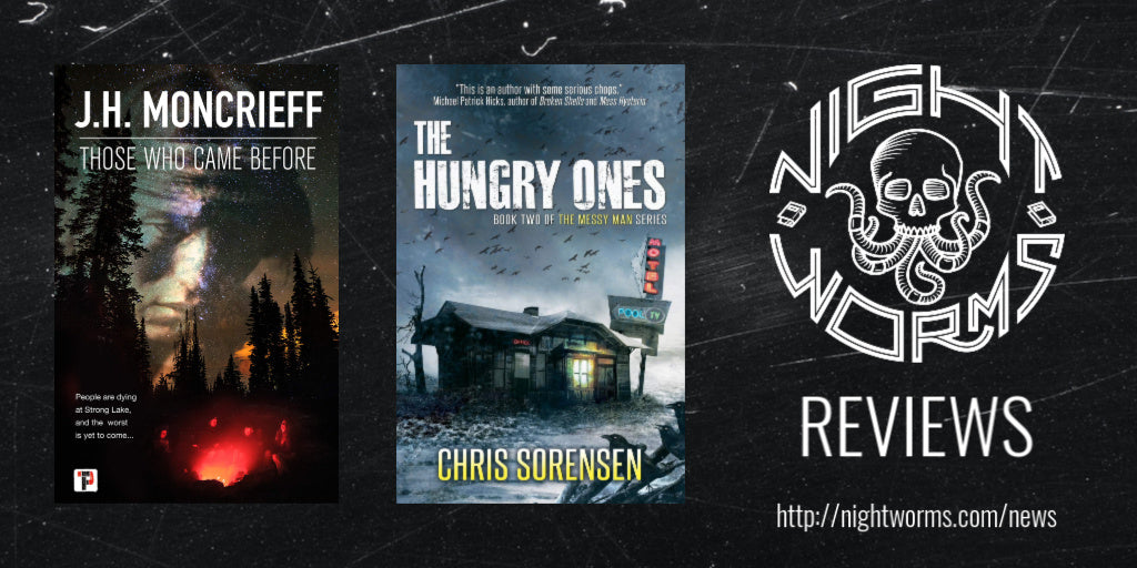 BOOK REVIEW: THOSE WHO CAME BEFORE by J. H. Moncrieff and THE HUNGRY ONES by Chris Sorensen