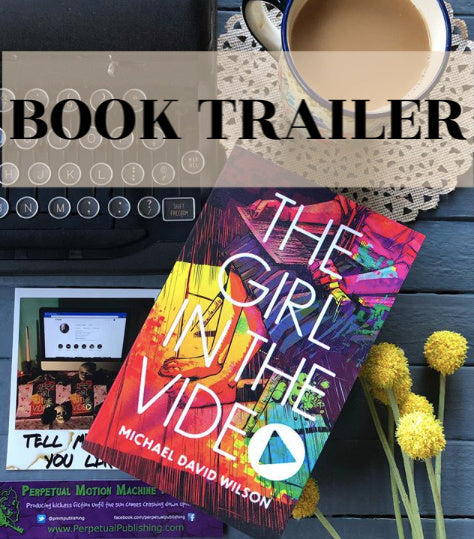 Book Trailer: THE GIRL IN THE VIDEO by Michael David Wilson
