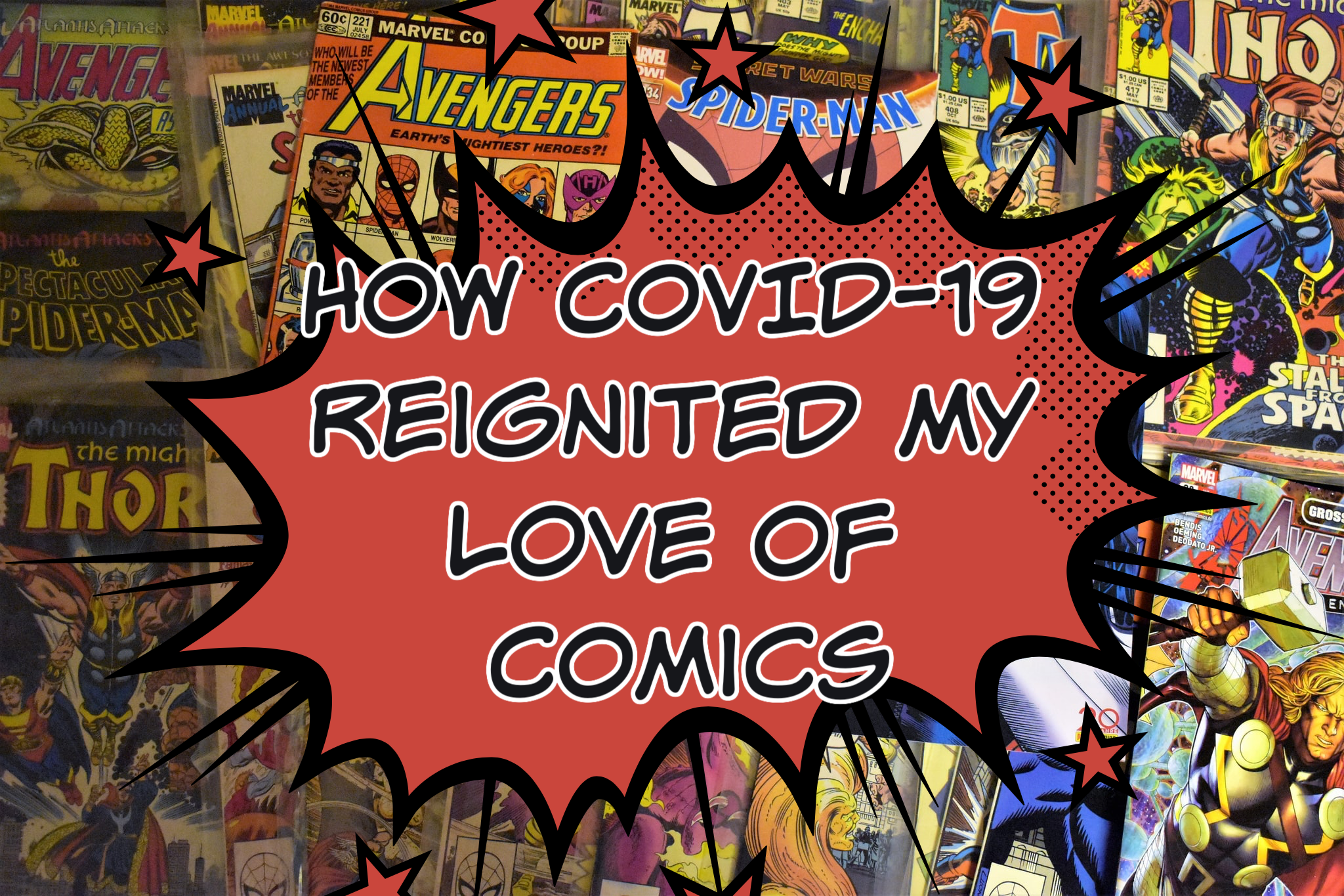 How COVID-19 Reignited my Love of Comics, a Guest Post by Pete Mesling